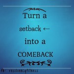 turn a setback into a comeback